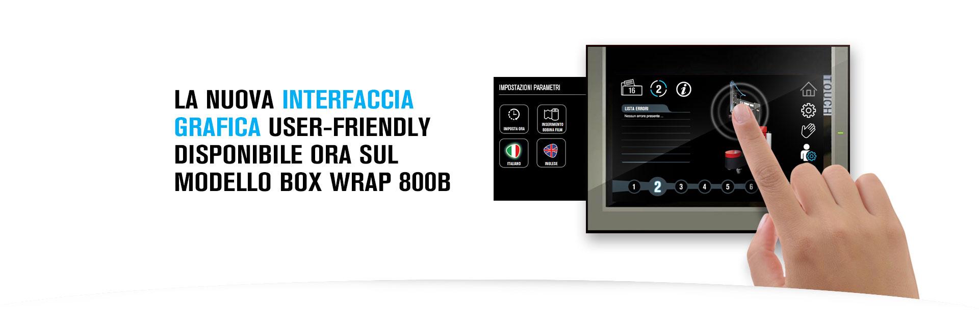 La nuova interfaccia dell'avvolgitore Box Wrap 800B